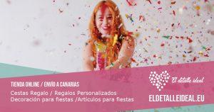El Detalle Ideal- Venta Online Canarias- Artículos para Fiesta